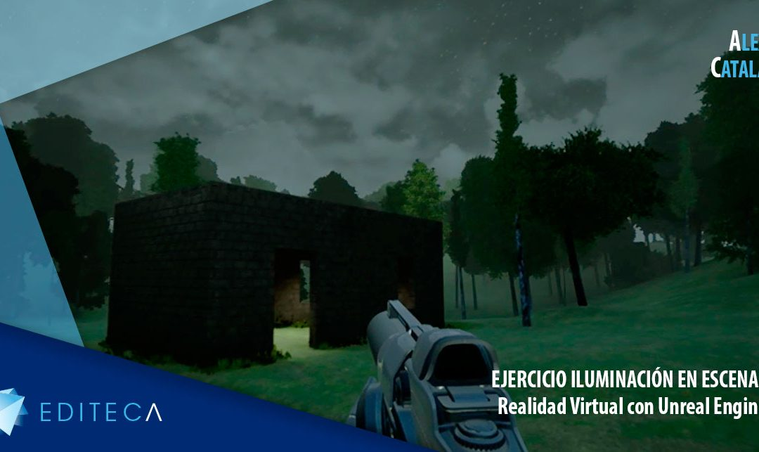 Ejercicio Unreal Engine – Iluminación de escenas – Alex Catalá