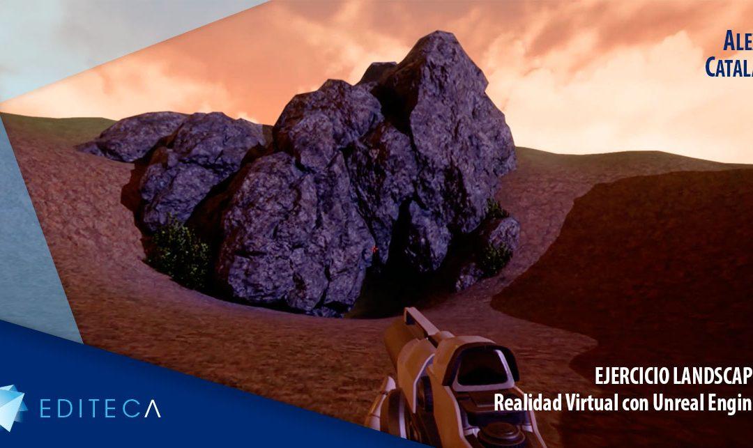 Ejercicio Unreal Engine – Landscape – Alex Catalá