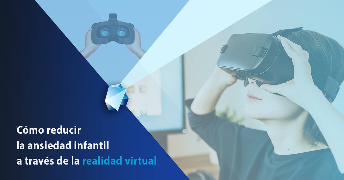 reducir la ansiedad infantil con la realidad virtual