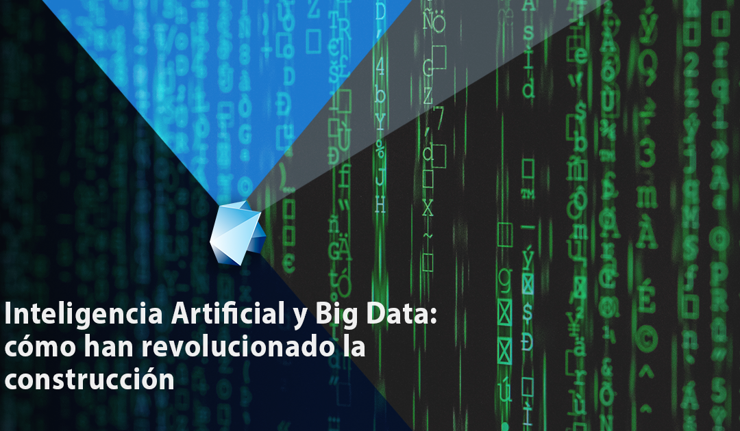 Big Data y la Inteligencia Artificial: (r)evolución de la construcción