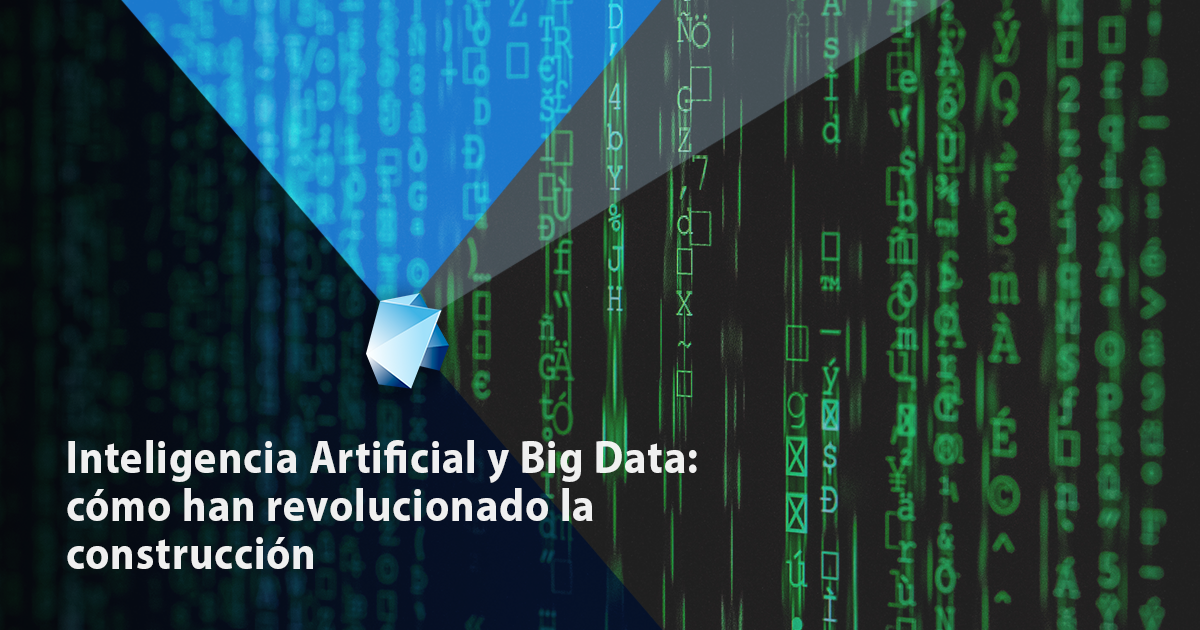 Big Data y la Inteligencia Artificial: (r)evolución de la construcción