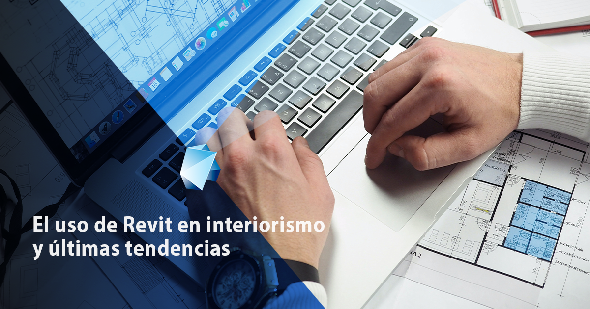 El uso de Revit en interiorismo y últimas tendencias