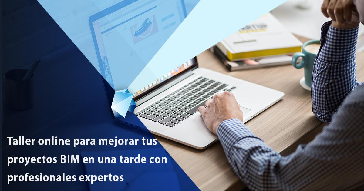WORKSHOP DE BIM EXPERT PROGRAM, EL TALLER PERFECTO PARA MEJORAR TUS PROYECTOS BIM RODEADO DE EXPERTOS