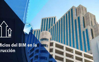 Cuáles son los 10 beneficios top al usar BIM en construcción