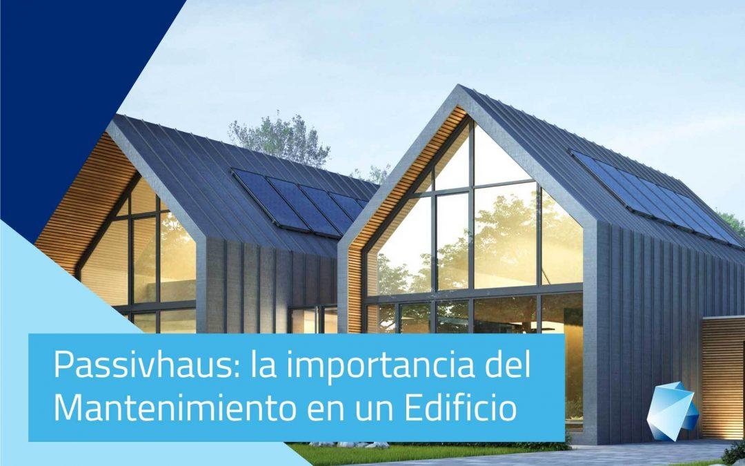 Passivhaus: la importancia del mantenimiento de un edificio