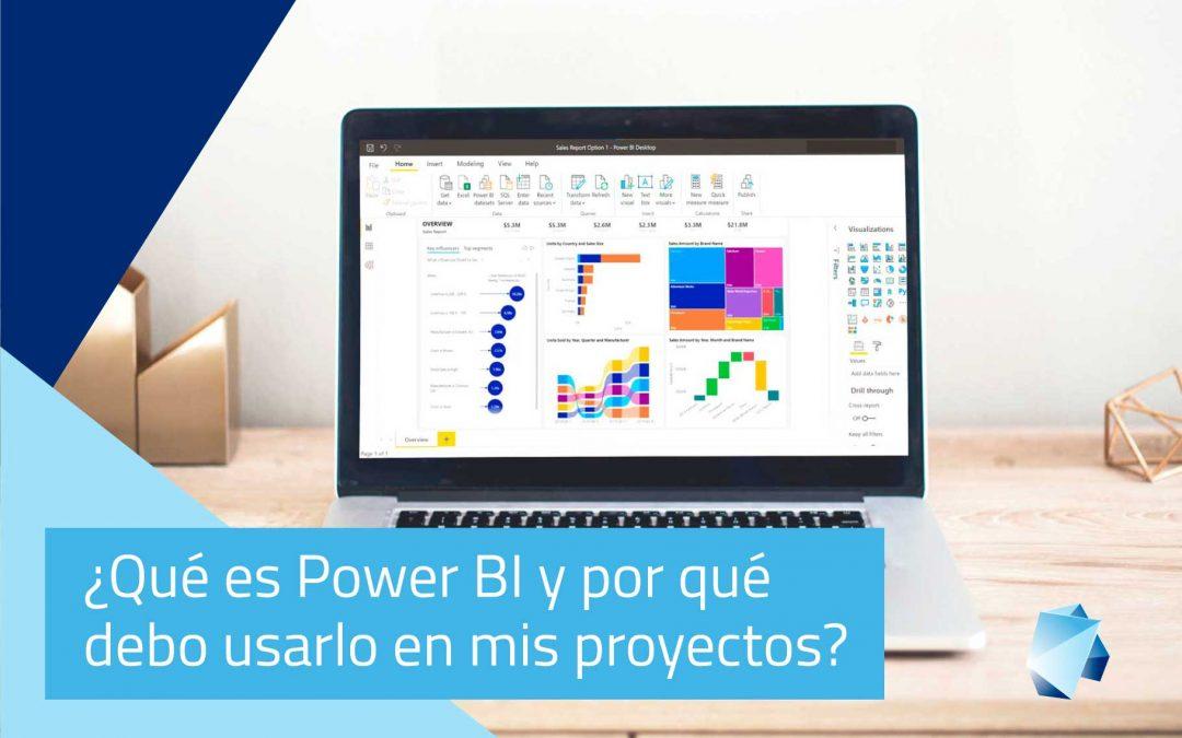 ¿Qué es Power BI y por qué debo usarlo en mis proyectos?