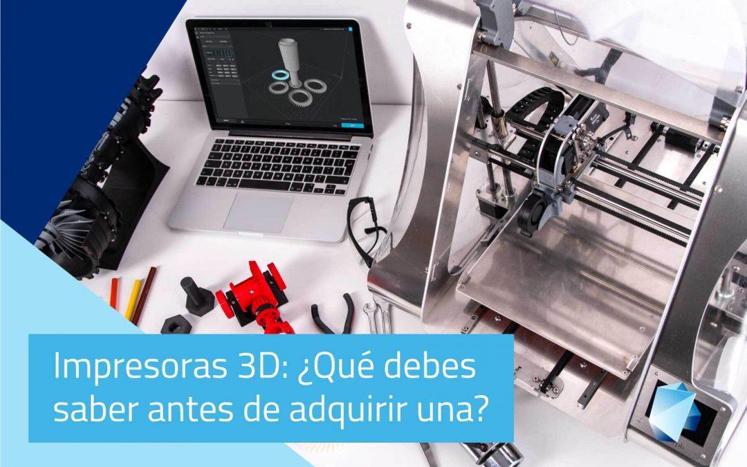 Impresoras 3D: ¿Qué debes saber antes de adquirir una?